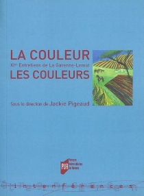 La couleur, les couleurs : XIes Entretiens de La Garenne-Lemot - Entretiens de La Garenne-Lemot