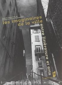 Les imaginaires de la ville : entre littérature et arts -