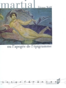 Martial ou L'apogée de l'épigramme - ÉtienneWolff
