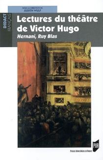 Lectures du théâtre de Victor Hugo : Hernani, Ruy Blas -
