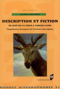 Description et fiction de Jean de la Croix à Vargas Llosa : l'inquiétante étrangeté de l'écriture descripive -