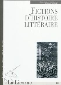 Fictions d'histoire littéraire -