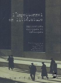 L'impersonnel en littérature : explorations critiques et théoriques -