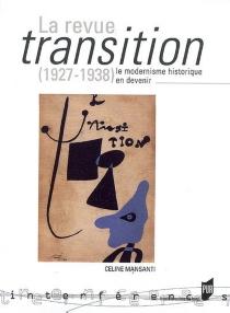 La revue Transition (1927-1938), le modernisme historique en devenir - CélineMansanti