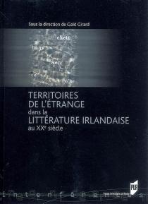 Territoires de l'étrange dans la littérature irlandaise au XXe siècle -