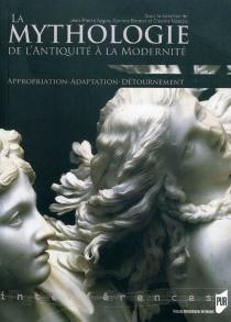 La mythologie de l'Antiquité à la modernité : appropriation, adaptation, détournement -