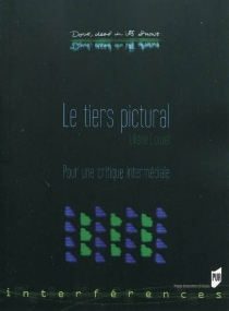 Le tiers pictural : pour une critique intermédiale - LilianeLouvel