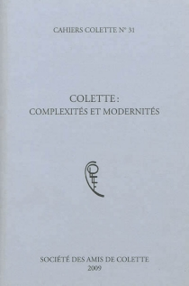 Cahiers Colette, n° 31 - Société des amis de Colette