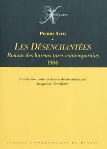 Les désenchantées : roman des harems turcs contemporains (1906) - PierreLoti