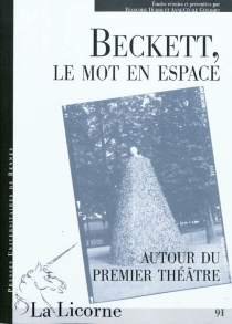 Beckett, le mot en espace : autour du premier théâtre -