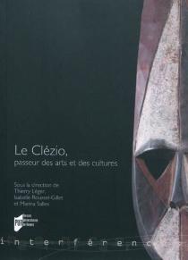 Le Clézio, passeur des arts et des cultures -