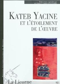 Kateb Yacine et l'étoilement de l'oeuvre -