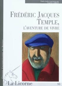 Frédéric Jacques Temple, l'aventure de vivre -