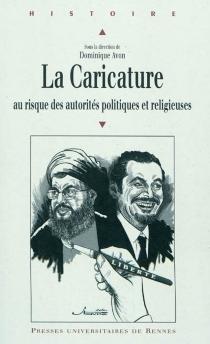 La caricature au risque des autorités politiques et religieuses -