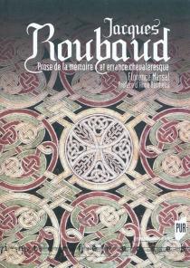 Jacques Roubaud : prose de la mémoire et errance chevaleresque - FlorenceMarsal