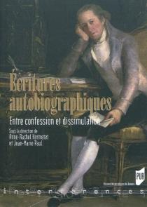 Ecritures autobiographiques : entre confession et dissimulation -