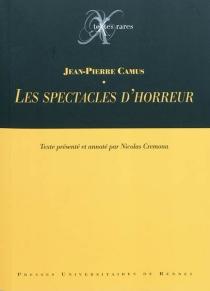 Les spectacles d'horreur - Jean-PierreCamus