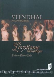 Stendhal et l'érotisme romantique - AlexandraPion