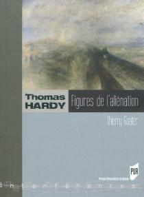 Thomas Hardy : figures de l'aliénation - ThierryGoater