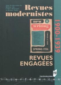 Revues modernistes, revues engagées : 1900-1939 -