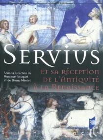 Servius et sa réception de l'Antiquité à la Renaissance -
