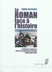 Le roman face à l'histoire : la littérature engagée en France et en Italie dans la deuxième moitié du XXe siècle - SylvieServoise