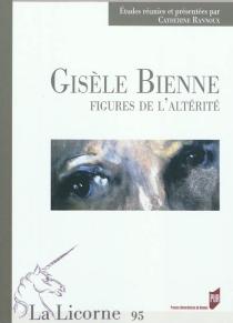 Gisèle Bienne : figures de l'altérité -