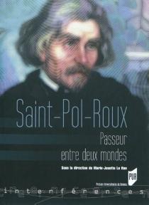 Saint-Pol-Roux, passeur entre deux mondes : actes du colloque de Brest, 27-28 février 2009 -