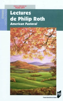 Lectures de Philip Roth : American pastoral -