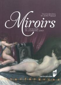 Miroirs - Entretiens de La Garenne-Lemot