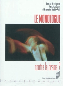 Le monologue contre le drame ? -