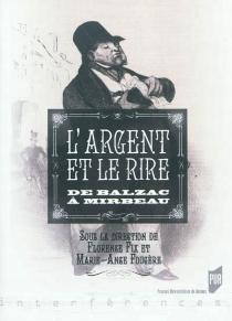 L'argent et le rire : de Balzac à Mirbeau -