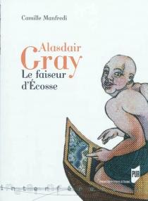 Alasdair Gray : le faiseur d'Ecosse - CamilleManfredi