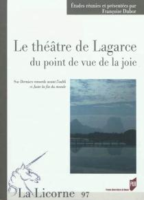 Le théâtre de Lagarce du point de vue de la joie : sur Derniers remords avant l'oubli et Juste la fin du monde -