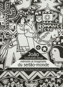 Joao Guimaraes Rosa : mémoire et imaginaire de Sertao-monde -