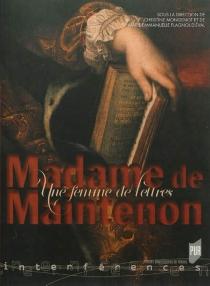 Madame de Maintenon : une femme de lettres ? -