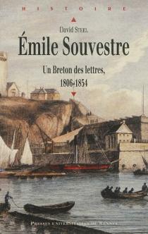 Emile Souvestre : un Breton des lettres, 1806-1854 - DavidSteel