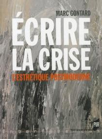 Ecrire la crise : l'esthétique post-moderne - MarcGontard