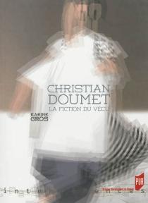 Christian Doumet : la fiction du vécu - KarineGros