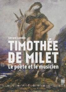 Timothée de Milet : le poète et le musicien - GérardLambin