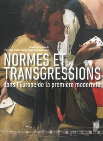 Normes et transgressions dans l'Europe de la première modernité -