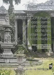 Continuité, classicisme, conservatisme dans les littératures postcoloniales -
