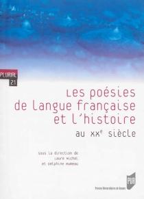 Les poésies de langue française et l'histoire au XXe siècle -