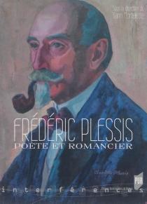 Frédéric Plessis : poète et romancier -