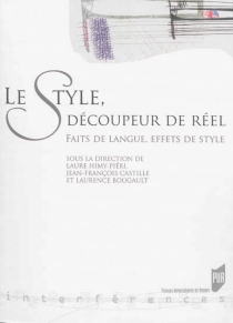 Le style, découpeur de réel : faits de langue, effets de style -
