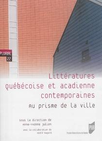 Littératures québécoise et acadienne contemporaines : au prisme de la ville -