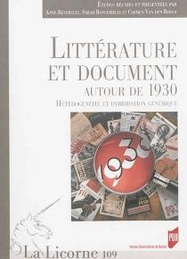Littérature et document : autour de 1930 : hétérogénéité et hybridation générique -