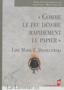 Comme le feu dévore rapidement le papier : lire Mark Z. Danielewski -