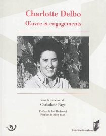 Charlotte Delbo, oeuvre et engagements - Christiane Page