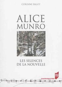 Alice Munro : les silences de la nouvelle - CorinneBigot